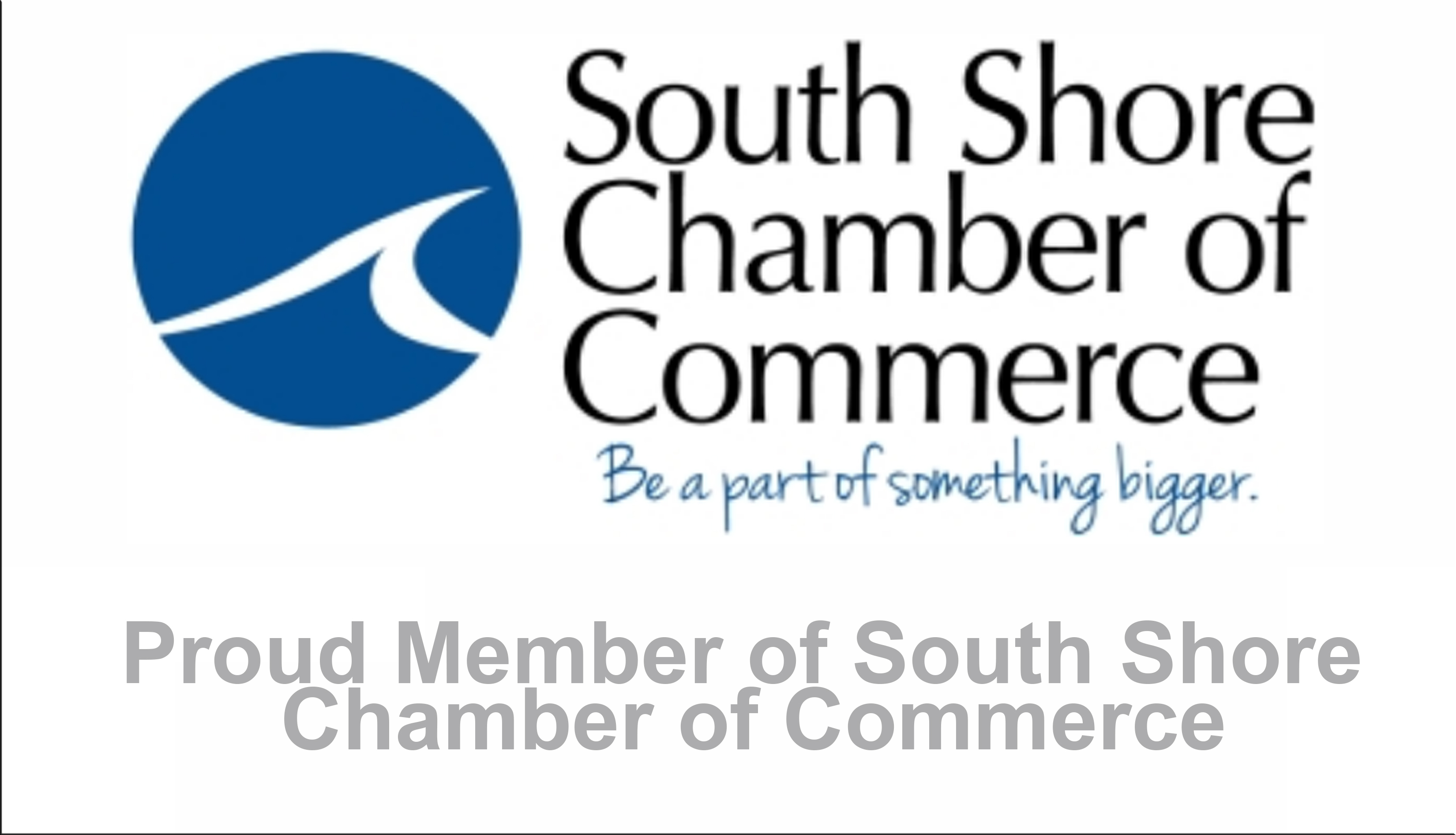 Proud Member of South Shore Chamber of Commerce